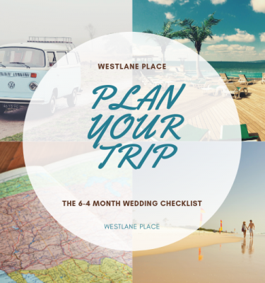 6 – 4 Months - Wedding Checklist - Westlane Place